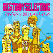 Best Boys Electric: Ten Years Of Brett Pop Affairs