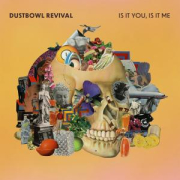 Dustbowl Revival: Is It You, Is It Me