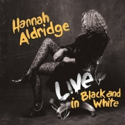 Hannah Aldridge: Live in Black and White