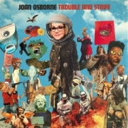 Joan Osborne: Trouble and Strife