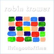 Robin Trower: Living Out Of Time (2003) 2020-Vinyl-Remaster