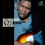 Robert Cray Band: That's What I Heard