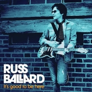 Russ Ballard: It's Good To Be Here