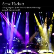 Steve Hackett: Selling England By The Pound & Spectral Mornings: Live At Hammersmith