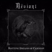 The Deviant: Rotting Dreams Of Carrion