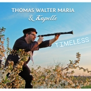 Thomas Walter Maria & Kapelle: Timeless