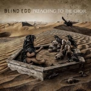 Blind Ego: Preaching To The Choir