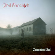 Phil Shoenfelt: Cassandra Lied