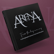 Arena: From The Beginning – A Photographic History Of The First 25 Years!