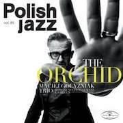 Maciej Golyzniak Trio: The Orchid - Polish Jazz, Vol. 85