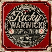 Ricky Warwick - When Life Was Hard & Fast