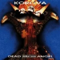Korova - Dead Like An Angel CD