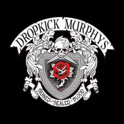 "Dropkick Murphys ""Signed And Sealed In Blood"""