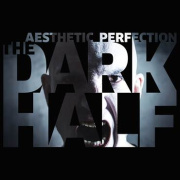 "Aesthetic Perfection ""Dark Half"" Cover"